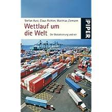 Wettlauf um die Welt: Die Globalisierung und wir