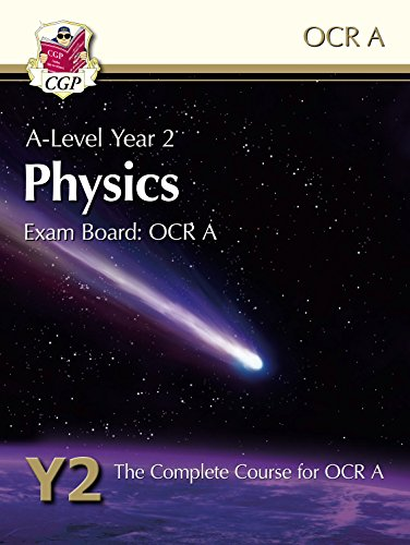 New A-Level Physics for OCR A: Year 2 Student Book (CGP A-Level Physics)