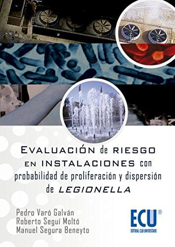 Evaluación de riesgos en instalaciones con probabilidad de proliferación y dispersión de legionella por Manuel Segura Beneyto