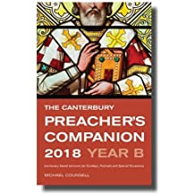 The Canterbury Preacher's Companion 2018: 150 complete sermons for Sundays, Festivals and Special Occasions