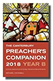 The Canterbury Preacher's Companion 2018: 150 complete sermons for Sundays, Festivals...