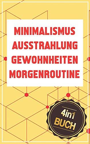 Ausstrahlung | Minimalismus | Gewohnheiten | Morgenroutine: Die Bücher für mehr Erfolg, Energie & Selbstdisziplin im Leben