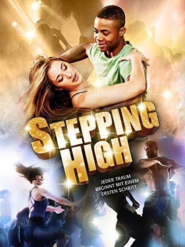 Stepping High: Jeder Traum beginnt mit einem ersten Schritt (2013)