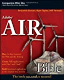 Adobe AIR Bible by Benjamin Gorton (2008-10-06)