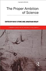 Proper Ambition of Science (London Studies in the History of Philosophy)