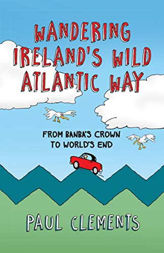 Wandering Ireland's Wild Atlantic Way (English Edition)
