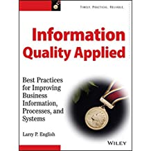 Information Quality Applied: Best Practices for Improving Business Information, Processes and Systems