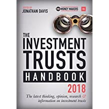 The Investment Trusts Handbook 2018: The latest thinking, opinion, research and information on investment trusts