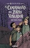3. EL CAMPAMENTO DEL ZORRO VENGADOR (LOS SIN MIEDO)