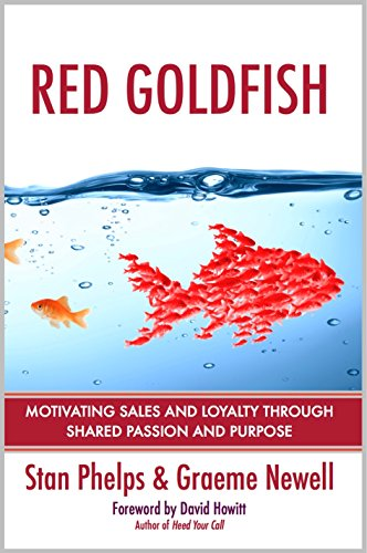 red-goldfish-motivating-sales-and-loyalty-through-shared-passion-and-purpose-english-edition