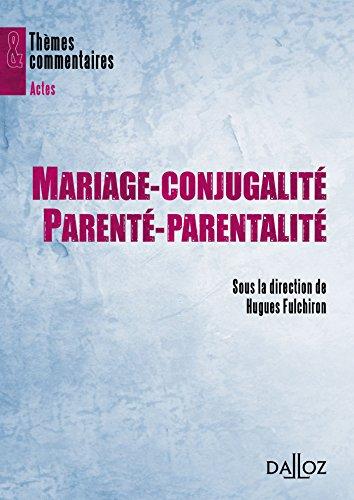 Mariage-conjugalité, parenté-parentalité: Thèmes et commentaires