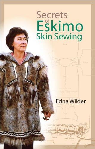 Secrets of Eskimo Skin Sewing Secrets of Eskimo Skin Sewing Secrets of Eskimo Skin Sewing