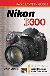 Magic Lantern Guides??: Nikon D300 by Simon Stafford (2008-08-05)