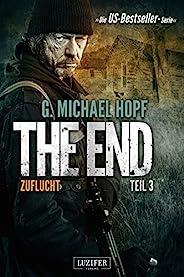 ZUFLUCHT (The End 3): Endzeit-Thriller