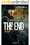 The End 3 - Zuflucht: Thriller - US-Bestseller-Serie