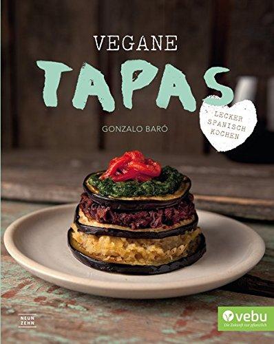 Vegane Tapas: vegan spanisch kochen (Spanisch Kochen)