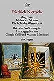 Morgenröte/Idyllen aus Messina/Die fröhliche Wissenschaft. Herausgegeben von G. Colli und M. Montinari - Friedrich Nietzsche