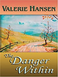 The Danger Within (Faith at the Crossroads, Book 2) (Steeple Hill Love Inspired Suspense #15) by Valerie Hansen (2006-12-02)