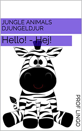 Jungle Animals - Djungeldjur: Hello! - Hej! (Swedish Edition) por Prof Lingo