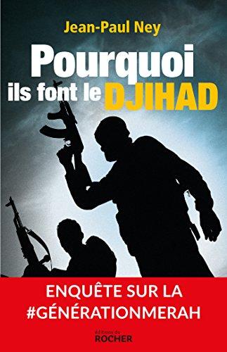 Lire en ligne Pourquoi ils font le Djihad. Enquête sur la #GénérationMerah pdf
