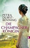 Die Champagnerkönigin: Roman (Die Jahrhundertwind-Trilogie, Band 2) - Petra Durst-Benning