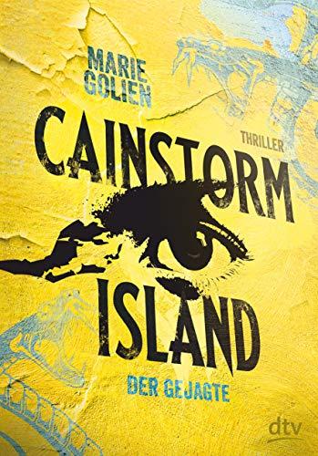 Buchseite und Rezensionen zu 'Cainstorm Island - Der Gejagte: Thriller' von Marie Golien