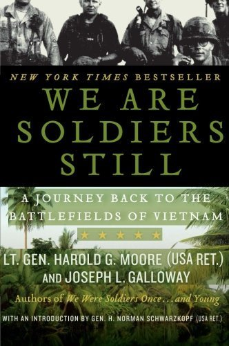 We Are Soldiers Still: A Journey Back to the Battlefields of Vietnam by Moore, Harold G., Galloway, Joseph L. (2009) Paperback