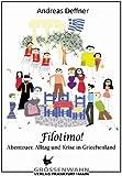 Filotimo!: Abenteuer, Alltag und Krise in Griechenland - Andreas Deffner