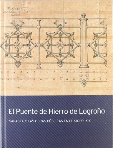 El puente de hierro de Logroño: Sagasta y las obras públicas en el siglo XIX