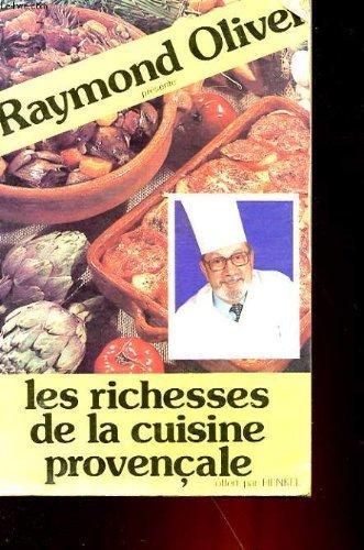Les richesses de la cuisine provencale par RAYMOND OLIVER
