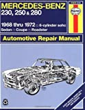 Mercedes Benz 230, 250 and 280, 1968-1972/6-Cylinder sohc/Sedan, Coupe, Roadster Automotive Repair Manual by John Haynes P. G. Strasman(1999-01-15)