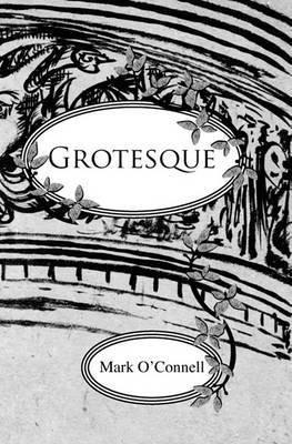 [(Grotesque : An Ilustrated Story)] [By (author) PH Mark O'Connell] published on (April, 2010)