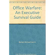 Office Warfare: An Executive Survival Guide