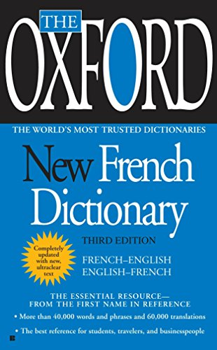 The Oxford New French Dictionary: Third Edition (Slang Dictionary Of Oxford)