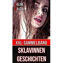 Sklavinnen Geschichten: XXL-Sammelband