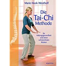 Die Tai-Chi-Methode: für Ihre Haltungsgesundheit und einen schmerzfreien Rücken