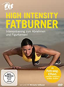 Fit for Fun – High Intensity Fatburner: Intensivtraining zum Abnehmen und Figurformen!: Elli Becker