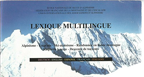 Lexique multilingue, alpinisme, escalade, ski-alpinisme. 1995