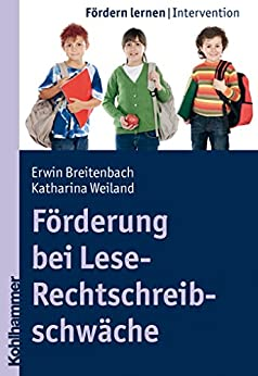 Förderung bei Lese-Rechtschreibschwäche (Fördern lernen 2)