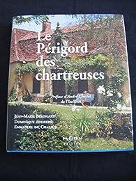 Le Périgord des chartreuses par Jean-Marie Belingard