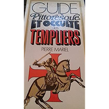 Guide pittoresque et occulte des Templiers