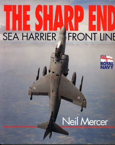 The Sharp End: Sea Harrier, Front Line by Neil Mercer (1995-11-02)