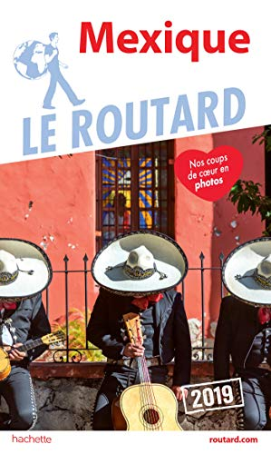 Guide du Routard Mexique 2019 par Collectif