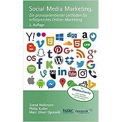 Social Media Marketing: Ein praxisorientierter Leitfaden für erfolgreiches Online-Marketing (Opresnik Management Guides 12)