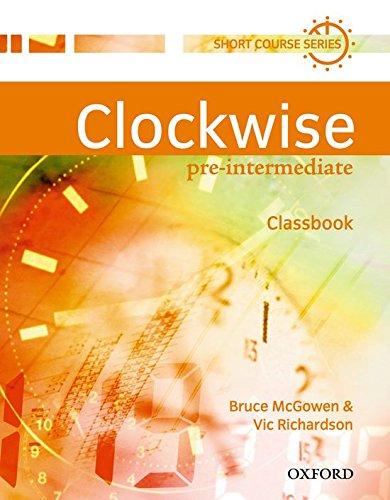 Clockwise Pre-Intermediate. Class Book: Classbook Pre-intermediate Lev