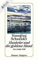 Hunkeler und die goldene Hand: Hunkelers siebter Fall (detebe)