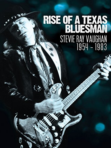 stevie-ray-vaughan-rise-of-a-texas-bluesman-1954-1983