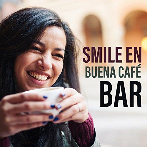 Smile en Buena Café Bar: Playlist para Fun en Havana, Sensual Amor, Relax & Move Your Body -