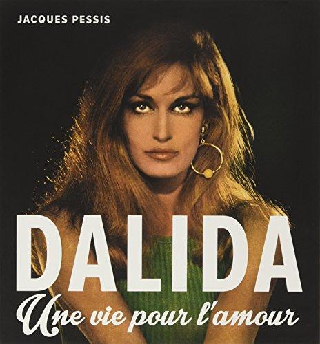 Dalida : Une vie pour l'amour par Jacques Pessis