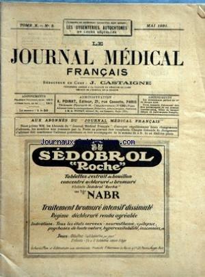 JOURNAL MEDICAL FRANCAIS (LE) [No 5] du 01/05/1921 - SOMMAIRE - CHRONIQUE PAR LE PROFESSEUR AGREGE J CASTAIGNE - TRAVAUX DE CLINIQUE - L'AVENIR DES DYSENTERIQUES AMIBIENS PAR LE PROFESSEUR AGREGE JACQUES CARLES DE BORDEAUX - L'AMIBIASE HEPATIQUE - DIFFICULTES FREQUENTES DE SON DIAGNOSTIC VALEUR DE L'EPREUVE THERAPEUTIQUE PAR LE PROFESSEUR AGREGE J CASTAIGNE ET LE DOCTEUR F FRANCON D'AIX LES BAINS - L'AMIBIASE AUTOCHTONE EN FRANCE PAR LE DOCTEUR H PAILLARD DE VITTEL - TRAVAUX DE THERAPEUTIQUE - par Collectif
